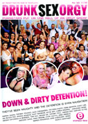 Drunk Sex Orgy - Down & Dirty Detention!