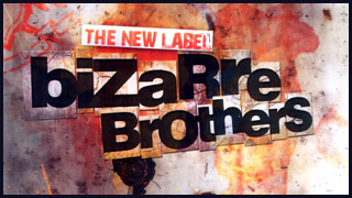 New label - Bizarre Brothers